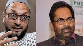 some-people-have-talibani-mindset-no-trust-in-judiciary-naqvi-on-owaisi-s-remarks