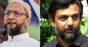 cases-filed-against-asaduddin-owaisi-thirumurugan-gandhi