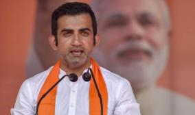Gambhir demands action against those provoking people, irrespective of their political links