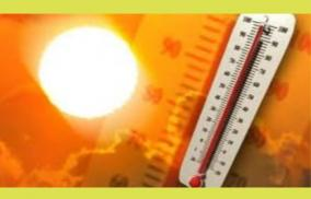 impact-of-heat-increases-in-tamil-nadu-do-not-leave-outside-11-am-to-3-am-meteorological-department