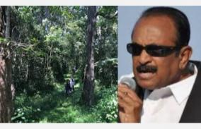 we-will-protect-theni-madikettan-oasis-forest-government-of-tamil-nadu-should-not-give-permission-for-neutrino-project-vaiko-insists
