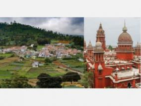 case-against-8000-acres-of-land-occupied-in-nilgiri-high-court-orders-state-govt-filing-of-report